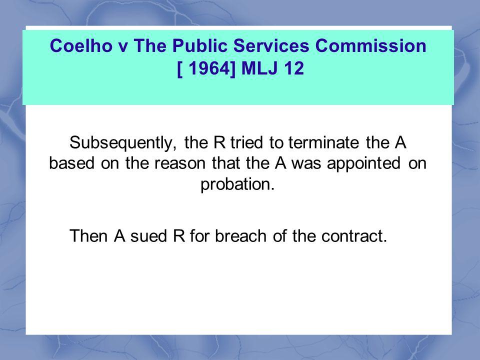 Coelho v The Public Services Commission [ 1964] MLJ 12